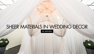 5-ways-include-sheer-fabrics-materials-decor-items-elements-see-through-unique-whimsical-wedding