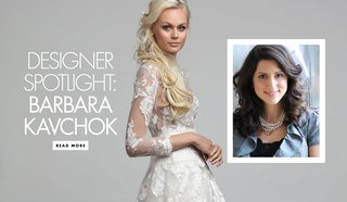 q-a-with-bridal-designer-barbara-kavchok-wedding-dress-designer-spotlight