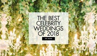the-best-celebrity-weddings-of-2018-celebrity-wedding-ideas