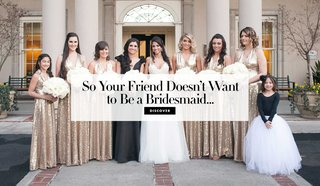 so-your-friend-doesnt-want-to-be-a-bridesmaid