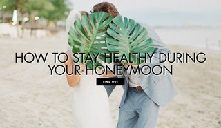 how-to-stay-healthy-during-your-honeymoon-health-tips-to-not-get-sick-on-vacation