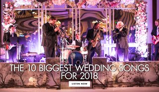the-10-biggest-wedding-songs-for-2018-most-popular-wedding-music-ideas