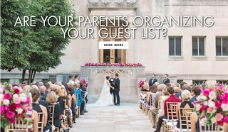 are-your-parents-organizing-your-guest-list-advice-for-how-to-handle-the-guest-list