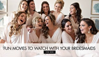 fun-movies-to-watch-with-your-bridesmaids-for-a-get-together-wedding-gathering