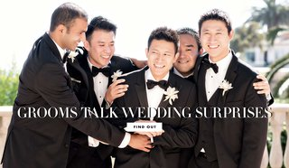 grooms-share-unexpected-surprises-weddings-aspects-sentimental-advice-love-men-male