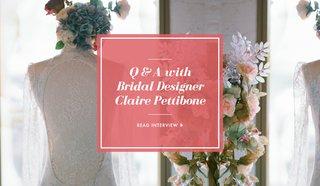 claire-pettibone-wedding-dress-designer-interview