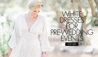 see-white-wedding-dresses-to-wear-for-pre-wedding-events-bridal-shower-rehearsal-dinner-welcome