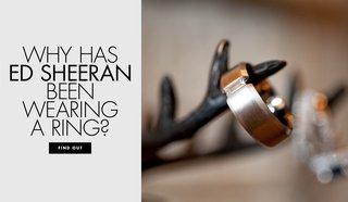 why-has-singer-ed-sheeran-been-wearing-a-wedding-ring