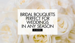 discover-bridal-bouquet-ideas-ideal-for-weddings-in-any-season