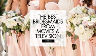 the-best-bridesmaids-from-movies-and-television
