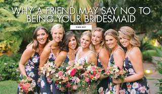 why-a-friend-may-say-no-to-being-a-bridesmaid