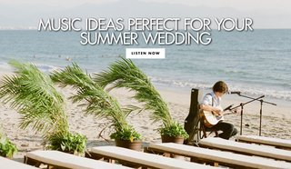 music-ideas-perfect-for-your-summer-wedding-songs-for-the-ceremony-and-reception